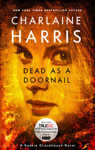 Dead As A Doornail Sookie Stackhouse Novel True Blood