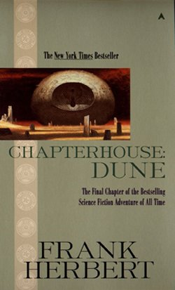 Chapterhouse Dune (Dune Chronicles, Book 6) - Frank Herbert