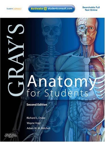 Gray's Anatomy for Students: With STUDENT CONSULT Online Access (Grays Anatomy for Students) - Richard L. Drake