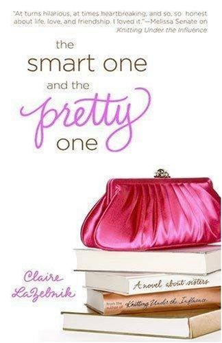 The Smart One and the Pretty One - Claire LaZebnik