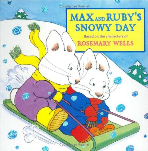 Max and Ruby's Snowy Day - Rosemary Wells