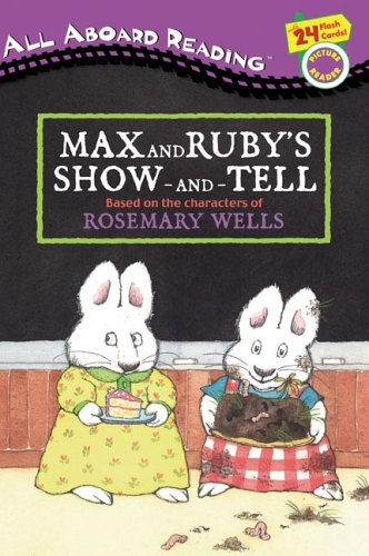 Max and Ruby's Show-and-Tell (All Aboard Books) - Rosemary Wells