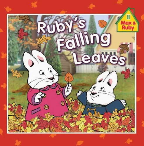 Ruby's Falling Leaves (Max and Ruby) - Rosemary Wells