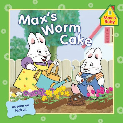 Max's Worm Cake (Max and Ruby) - Rosemary Wells
