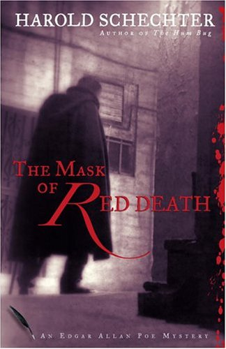 The Mask of Red Death: An Edgar Allan Poe Mystery - Harold Schechter