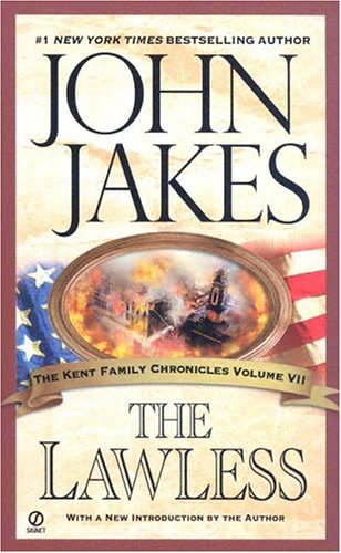 The Lawless (The Kent Family Chronicles) - John Jakes