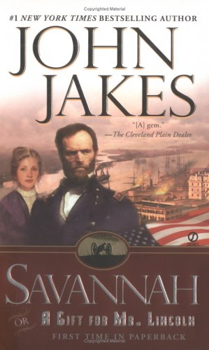 Savannah: Or a Gift For Mr. Lincoln - John Jakes