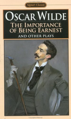 The Importance of Being Earnest and Other Plays: Salome; Lady Windermere's Fan (Signet classics) - Oscar Wilde
