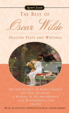The Best of Oscar Wilde: Selected Plays and Writings - Oscar Wilde