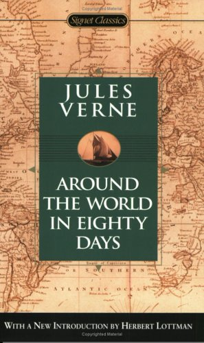 Around the World in Eighty Days (Signet Classics) - Jules Verne