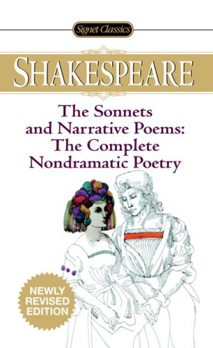 The Sonnets and Narrative Poems - The Complete Non-Dramatic Poetry (Signet Classics) - William Shakespeare