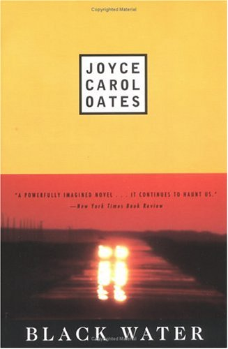 Black Water (Contemporary Fiction, Plume) - Joyce Carol Oates