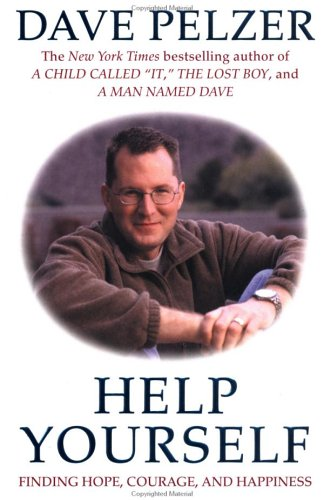 Help Yourself: Finding Hope, Courage, and Happiness - Dave Pelzer