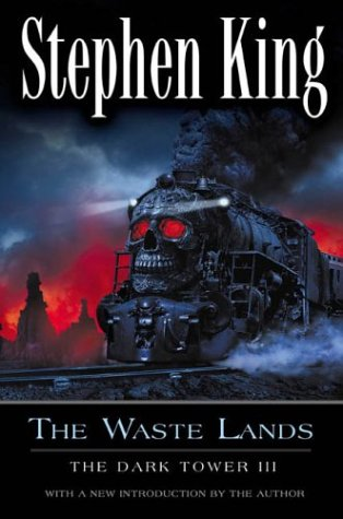 The Waste Lands (The Dark Tower, Book 3) - Stephen King