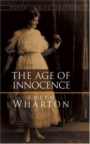 The Age of Innocence (Dover Thrift Editions) - Edith Wharton