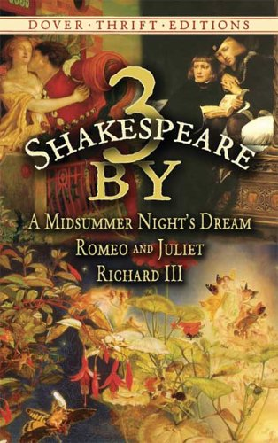 3 by Shakespeare: A Midsummer Night's Dream, Romeo and Juliet and Richard III (Dover Thrift Editions) - William Shakespeare