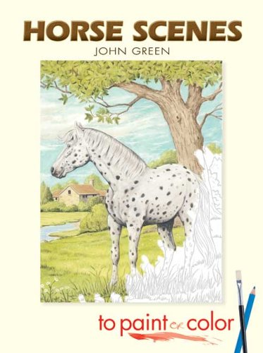 Horse Scenes to Paint or Color (Dover Pictorial Archive) - John Green