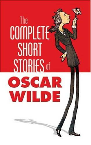 The Complete Short Stories of Oscar Wilde (Dover Value Editions) - Oscar Wilde