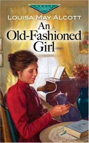 An Old-Fashioned Girl (Evergreen Classics) - Louisa May Alcott
