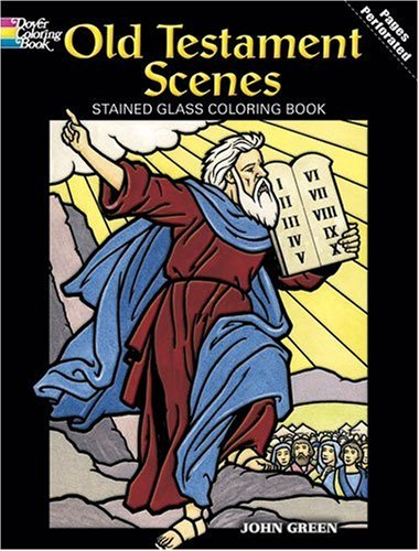 Old Testament Scenes Stained Glass Coloring Book (Dover Coloring Book) - John Green