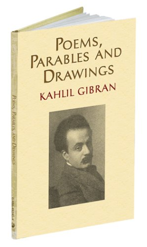 Poems, Parables and Drawings - Kahlil Gibran