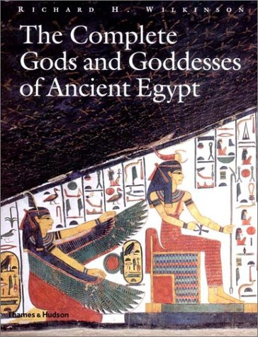 The Complete Gods and Goddesses of Ancient Egypt - Richard H. Wilkinson