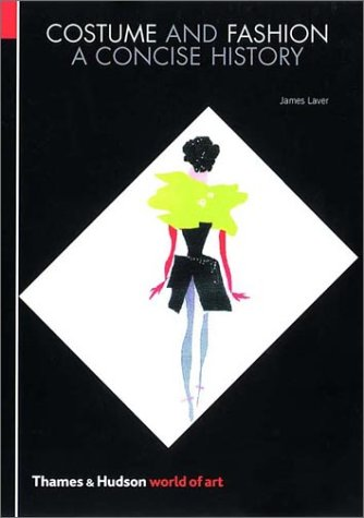 Costume and Fashion: A Concise History (World of Art) - James Laver