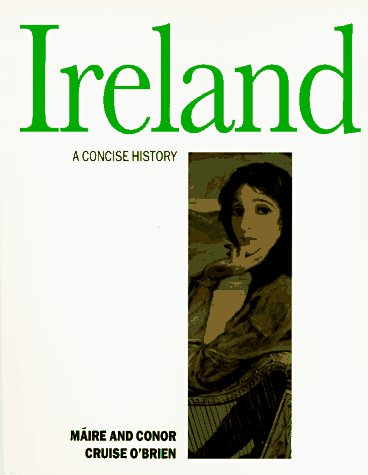 Ireland: A Concise History (Illustrated Natural History) - Maire MacEntee O'Brien