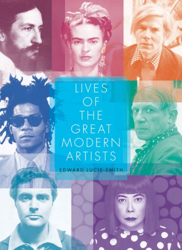 Lives of the Great Modern Artists (Revised Edition) - Edward Lucie-Smith