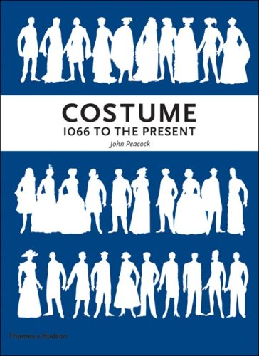 Costume: 1066 to the Present, Third Edition - John Peacock