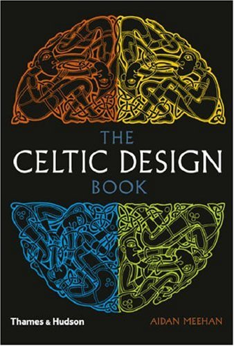 The Celtic Design Book: A Beginner's Manual, Knotwork, Illuminated Letters - Aidan Meehan