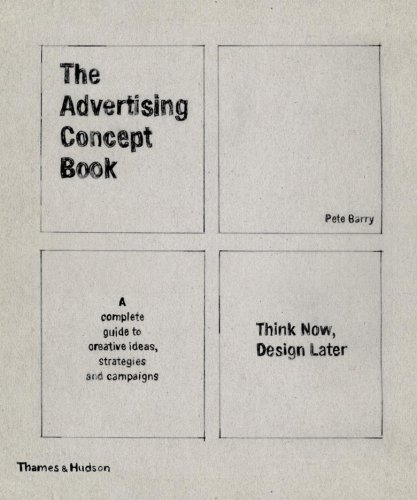 The Advertising Concept Book - Pete Barry
