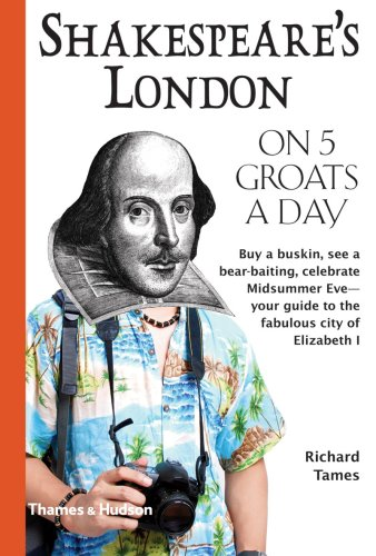 Shakespeare's London on 5 Groats a Day - Richard Tames
