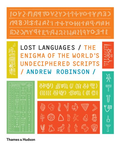 Lost Languages: The Enigma of the World's Undeciphered Scripts - Andrew Robinson