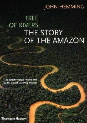 Tree of Rivers: The Story of the Amazon - John Hemming