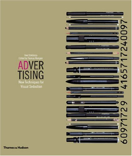 Advertising: New Techniques for Visual Seduction - Uwe Stoklossa