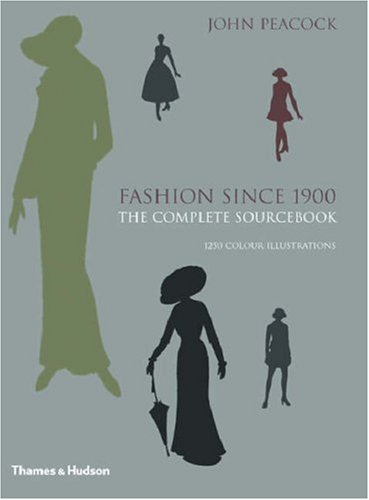 Fashion Since 1900: The Complete Sourcebook, Second Edition - John Peacock
