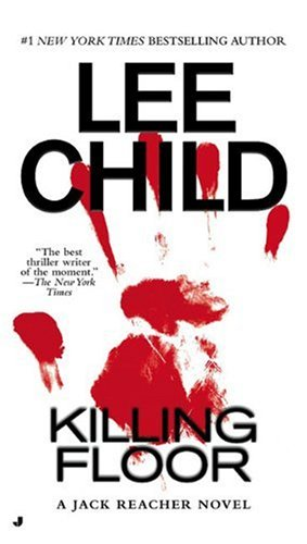 Killing Floor (Jack Reacher, No. 1) - Lee Child