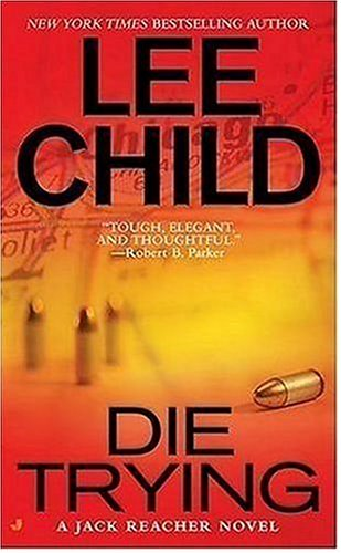 Die Trying (Jack Reacher, No. 2) - Lee Child
