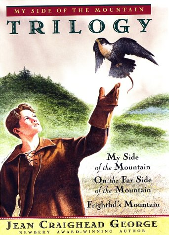 My Side of the Mountain Trilogy (My Side of the Mountain / On the Far Side of the Mountain / Frightful's Mountain) - Jean Craighead George