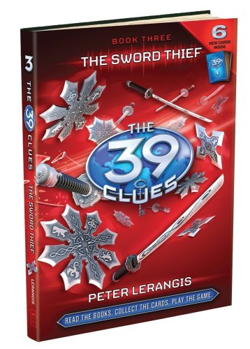 The 39 Clues Book 3: The Sword Thief - Peter Lerangis
