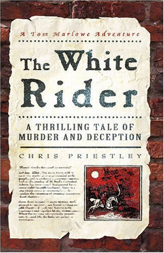 The White Rider: A Thrilling Tale of Murder and Deception (Tom Marlowe Series) - Chris Priestley