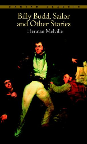 Billy Budd, Sailor & Other Stories (Bantam Classic) - Herman Melville