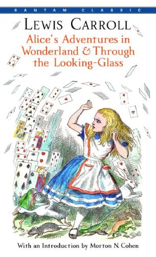 Alice's Adventures in Wonderland & Through the Looking-Glass (Bantam Classics) - Lewis Carroll