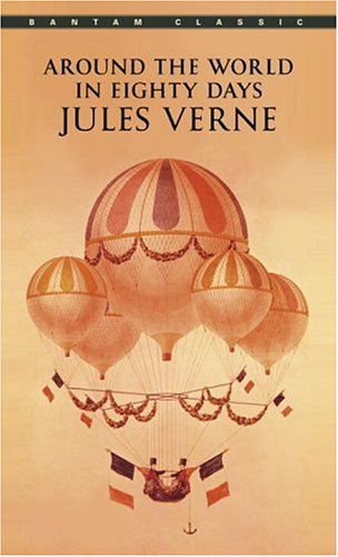 Around the World in Eighty Days (Bantam Classics) - Jules Verne
