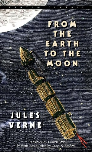 From the Earth to the Moon (Bantam Classics) - Jules Verne
