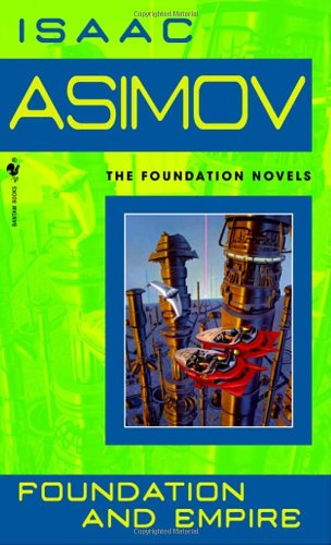 Foundation and Empire (Foundation Novels) - Isaac Asimov