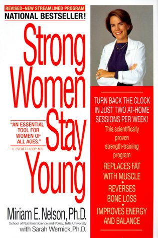 Strong Women Stay Young (Revised Edition) - Miriam Nelson