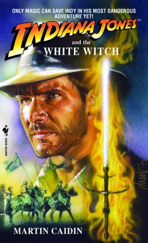 Indiana Jones and the White Witch - Martin Caidin