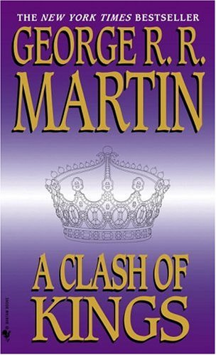 A Clash of Kings [Bantam Edition] - A Song of Ice and Fire #2 - George R.R. Martin